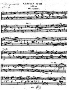 И. Г. Пальшау. Chanson russe «Белолица, круглолица», variés par Palschau: Pour le clavesin ou pianoforte. St. Petersbourg: chez Gerstenberg et comp. [1799].