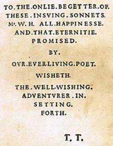 Посвящение сонетов тому. единственному. кто. породил. эти. нижеследующие. сонеты. мистеру W. Н. всякого. счастья. и. вечности. обещанной. ему. нашим. вечно живым. поэтом. желает. благожелатель. рискнувший. дать. им. свет.